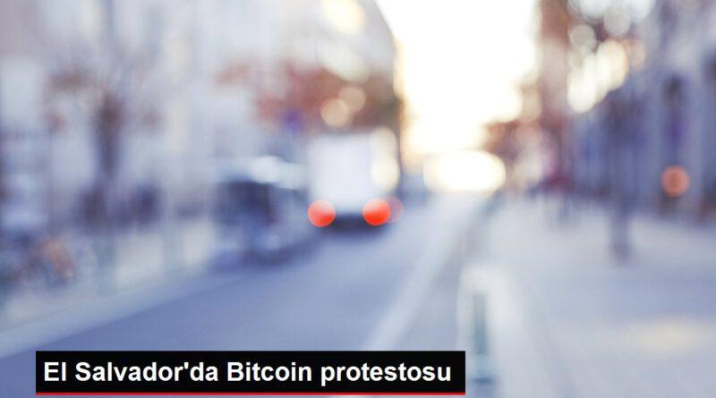 El Salvador'da Bitcoin protestosu Bitcoin